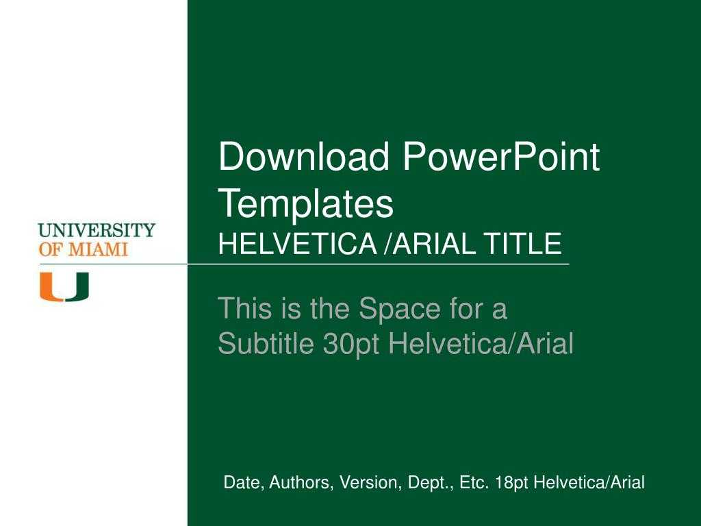 Ppt - Download Powerpoint Templates Helvetica /arial Title Pertaining To University Of Miami Powerpoint Template
